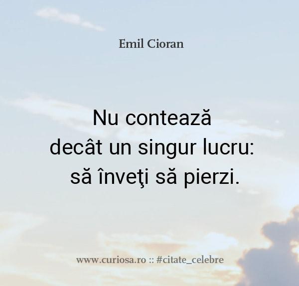 Emil-Cioran-Nu-conteaza-decat-un-singur-lucru-sa-inveti-sa-pierzi